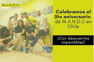 ¡Celebra con nosotros el 5to aniversario de M.A.N.D.U en Chile!