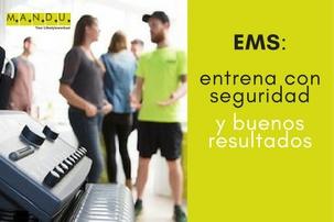EMS: Entrena con seguridad y buenos resultados