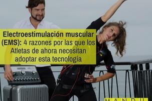 Electroestimulación muscular (EMS): 4 razones por las que los Atletas de ahora necesitan adoptar esta tecnología